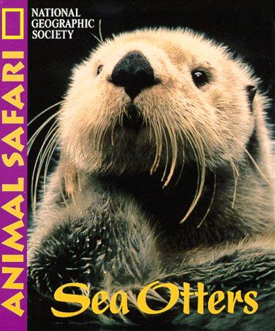 Animal Safari - Sea Otters: National Geographic Society