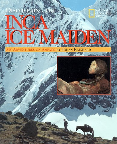 9780792271420: Discovering the Inca Ice Maiden: My Adventures on Ampato