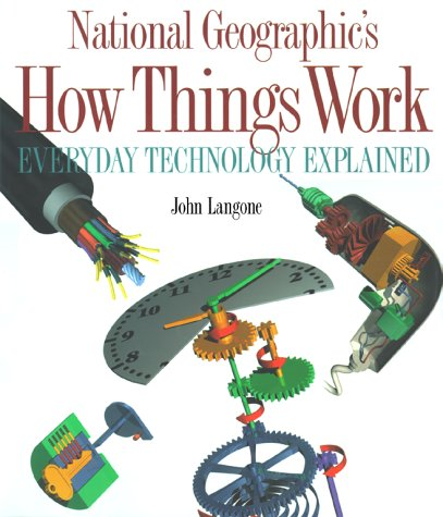 9780792271505: National Geographic's How Things Work : Everyday Technology Explained