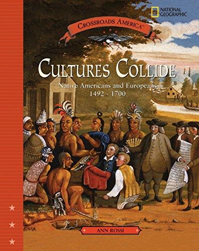 9780792271987: Cultures Collide: Native American and Europenas 1492-1700 (Crossroads America)