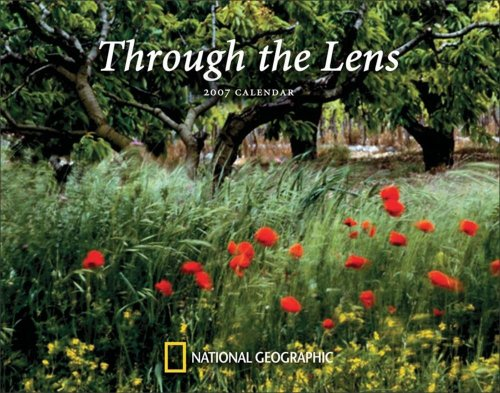Through the Lens 2007 (National Geographic Calendar) (9780792272595) by National Geographic Society (U. S.)