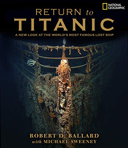 9780792272885: Return to Titanic: A New Look At The World's Most Famous Lost Ship