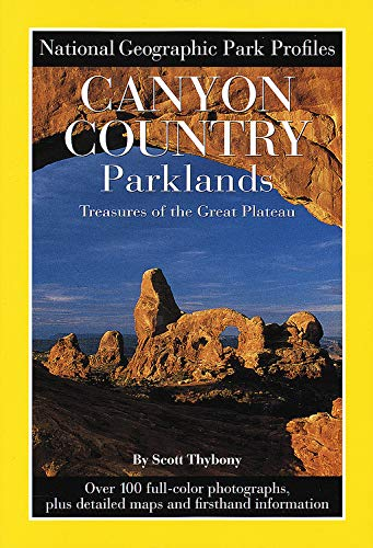 9780792273530: Canyon Country Parklands: Treasures of the Great Plateau (National Geographic Park Profiles)