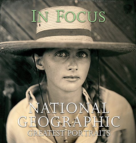 9780792273639: In Focus: National Geographic Greatest Portraits