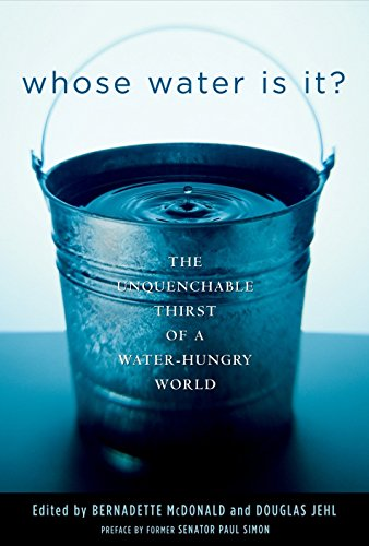 Whose Water is It?: The Unquenchable Thirst of a Water-hungry World: Douglas Jehl, Bernadette ...