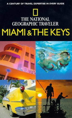 National Geographic Traveler: Miami and The Keys (0792274334) by Miller, Mark