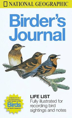 National Geographic Birders Journal: National Geographic Society