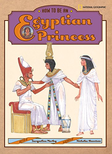 9780792274940: How to Be an Egyptian Princess