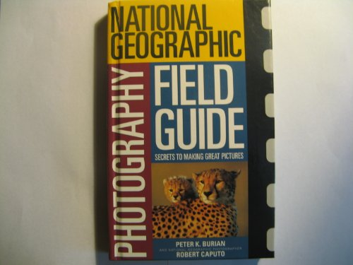 9780792274964: National Geographic Photography Field Guide: Secrets to Making Great Pictures