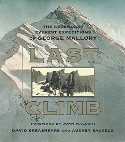 9780792275381: Last Climb: The Legendary Everest Expeditions of George Mallory