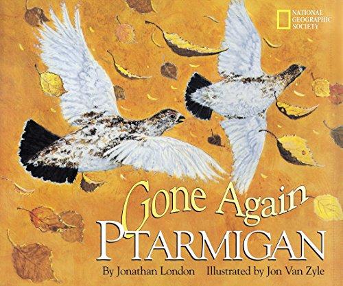 Gone Again Ptarmigan: Jonathan London