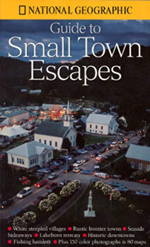 9780792275893: National Geographic's Guide to Small Town Escapes