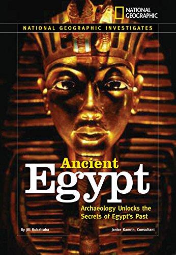 National Geographic Investigates: Ancient Egypt: Archaeology Unlocks: Jill Rubalcaba