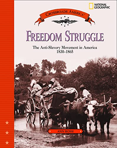 9780792278283: Freedom Struggle: The Anti-Slavery Movement 1830-1865 (Crossroads America)