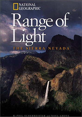 Range of Light: The Sierra Nevada (National Geographic Destinations) (9780792278405) by Noel Grove; Phil Schermeister
