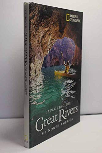 Exploring the Great Rivers of North America: Kim Heacox, K.