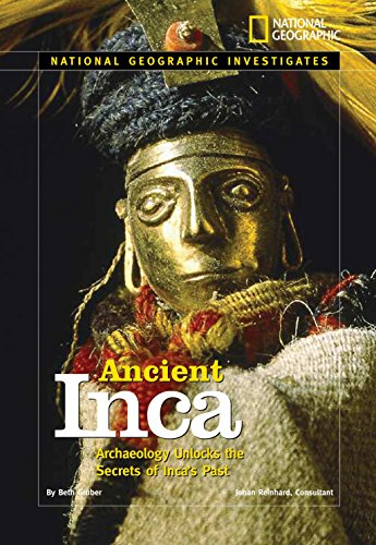 9780792278733: National Geographic Investigates: Ancient Inca: Archaeology Unlocks the Secrets of the Inca's Past
