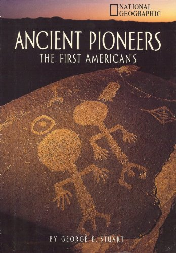 Ancient Pioneers: The First Americans