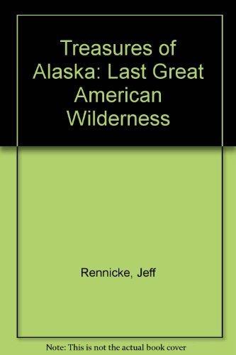 9780792278771: Treasures of Alaska: Last Great American Wilderness