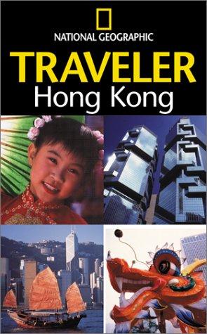 National Geographic Traveler: Hong Kong: National Geographic Society;