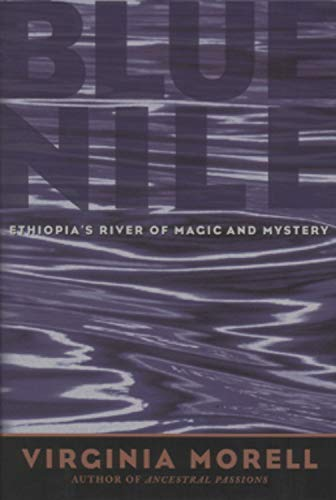 9780792279518: Blue Nile: Ethiopia's River of Magic and Mystery (Adventure Press)