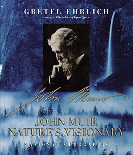John Muir: Nature's Visionary.: EHRLICH, Gail.
