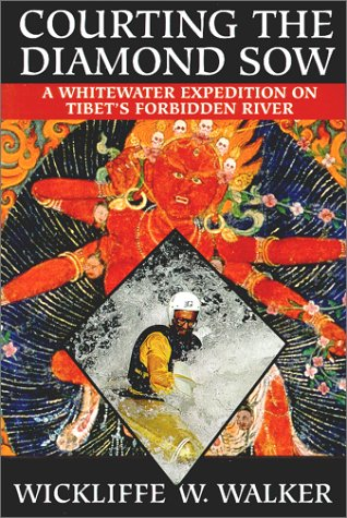 9780792279600: Courting the Diamond Sow : A Whitewater Expedition on Tibet's Forbidden River