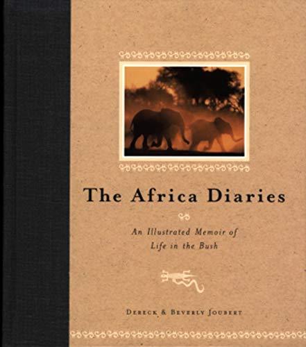 The Africa Diaries: An Illustrated Memoir of: Dereck Joubert