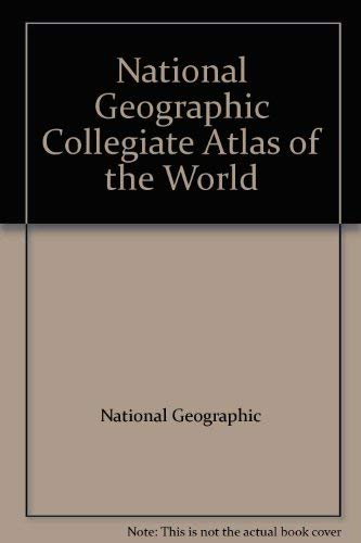 9780792279761: National Geographic Collegiate Atlas of the World