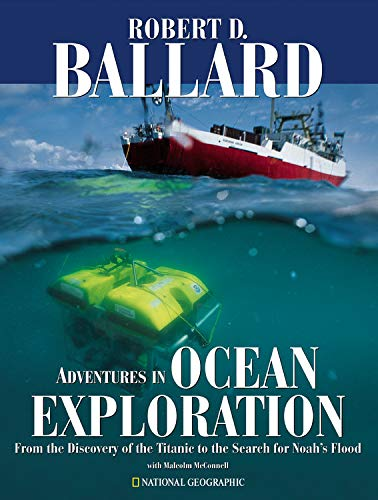 Adventures in Ocean Exploration : From the Discovery of the Titanic to the Search for Noah's Flood