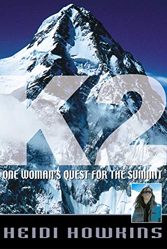 K2: One Woman's Quest for the Summit: Howkins, Heidi