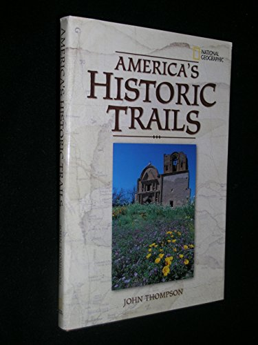 9780792280309: America's historic trails (Explorer Books)