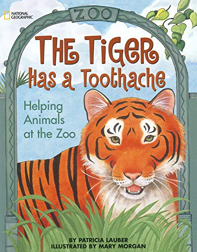 9780792282341: The Tiger Has A Toothache: Helping Animals At The Zoo