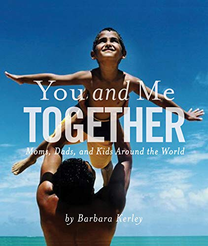 YOU AND ME TOGETHER: Moms, Dads, and Kids Around the World (Signed)