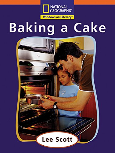 9780792284604: Windows on Literacy Step Up (Social Studies: Me and My Family): Baking a Cake
