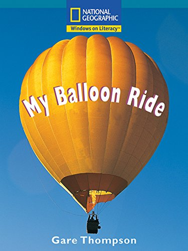 9780792285014: Windows on Literacy Fluent Plus (Science: Physical Science): My Balloon Ride (Nonfiction Reading and Writing Workshops)