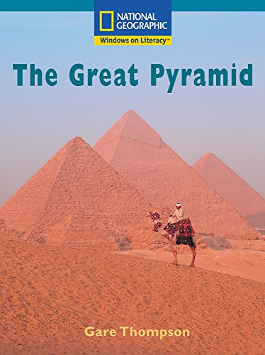 Windows on Literacy Fluent Plus (Social Studies: History/Culture): The Great Pyramid (Nonfiction Reading and Writing Workshops) (0792285042) by National Geographic Learning
