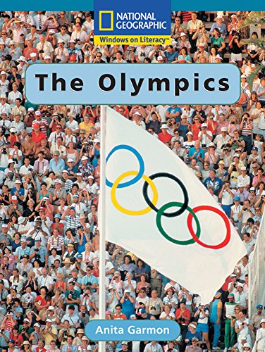 The Olympics (National Geographic Window on Literacy): Anita Garmon