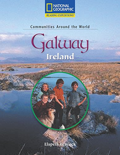 Reading Expeditions (Social Studies: Communities Around the World): Galway, Ireland (Nonfiction Reading and Writing Workshops) (0792286146) by National Geographic Learning