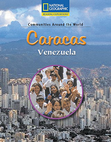 Reading Expeditions (Social Studies: Communities Around the World): Caracas, Venezuela (Nonfiction Reading and Writing Workshop) (0792286162) by National Geographic Learning