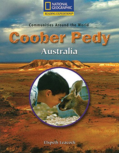 Reading Expeditions (Social Studies: Communities Around the World): Coober Pedy, Australia (Nonfiction Reading and Writing Workshops) (0792286189) by National Geographic Learning