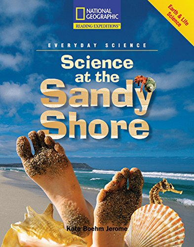Science at the Sandy Shore (Reading Expeditions: Everyday Science): National Geographic Learning