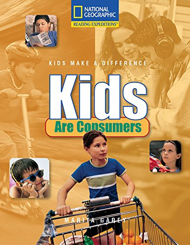 Kids are consumers (Reading expeditions. Kids make a difference): Marita Garey