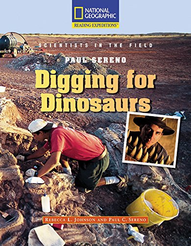 9780792288879: Reading Expeditions (Science: Scientists in the Field): Paul Sereno: Digging for Dinosaurs