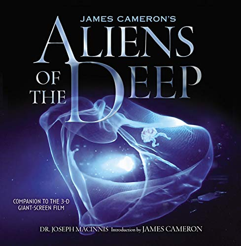 9780792293439: James Cameron's Aliens Of The Deep: Voyages To The Strange World Of The Deep Ocean
