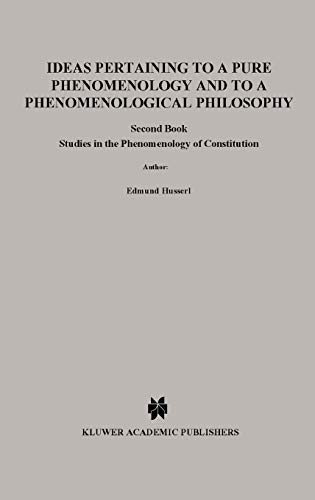 9780792300113: Ideas Pertaining to a Pure Phenomenology and to a Phenomenological Philosophy: Second Book: Studies in the Phenomenology of Constitution (Edmund Husserl Collected Works, Vol. 3)