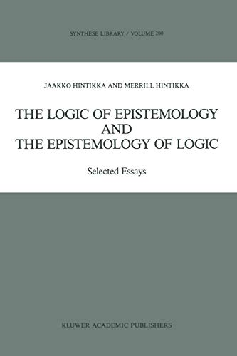 9780792300410: The Logic of Epistemology and the Epistemology of Logic: Selected Essays (Synthese Library)