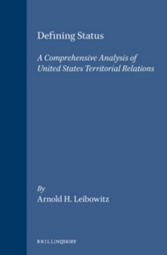 Defining Status: A Comprehensive Analysis of United States Territorialrelations (Hardback): Arnold ...