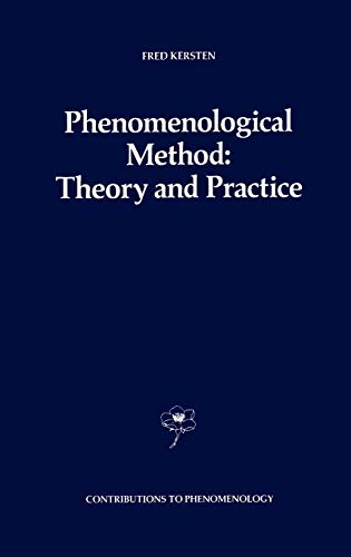 Phenomenological Method: Theory and Practice (Hardback): Fred Kersten