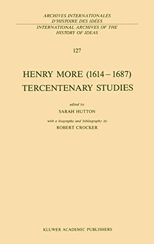 9780792300953: Henry More (1614–1687) Tercentenary Studies: with a biography and bibliography by Robert Crocker (International Archives of the History of Ideas Archives internationales d'histoire des idées)